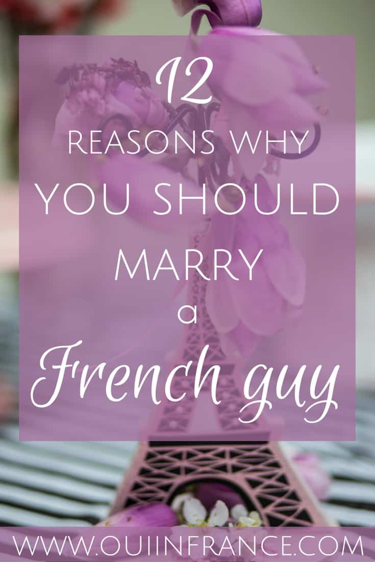 reasons to marry a french guy