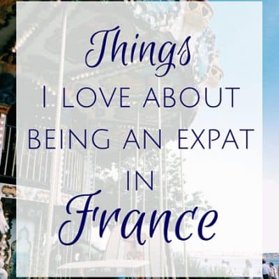 10 Reasons why I love being an expat in France
