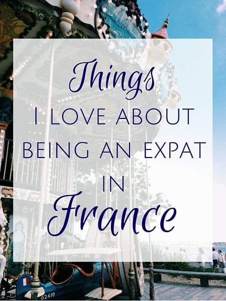 Things i love about being an expat in france