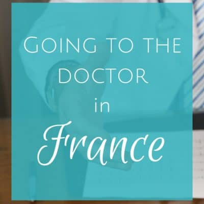 Going to the doctor in France: What you need to know