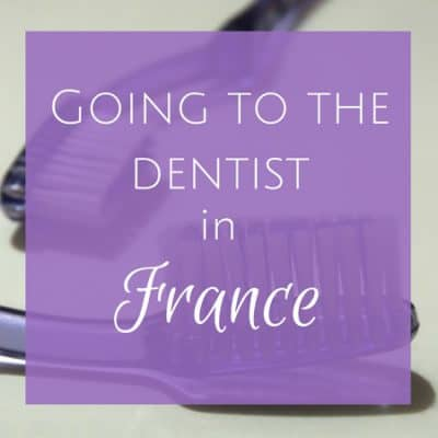 Going to the dentist in France: Things you never want to hear your dentist say