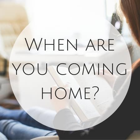 When are you coming home-
