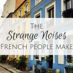 Strange noises French people make (AUDIO)