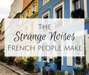 The strange noises french people make