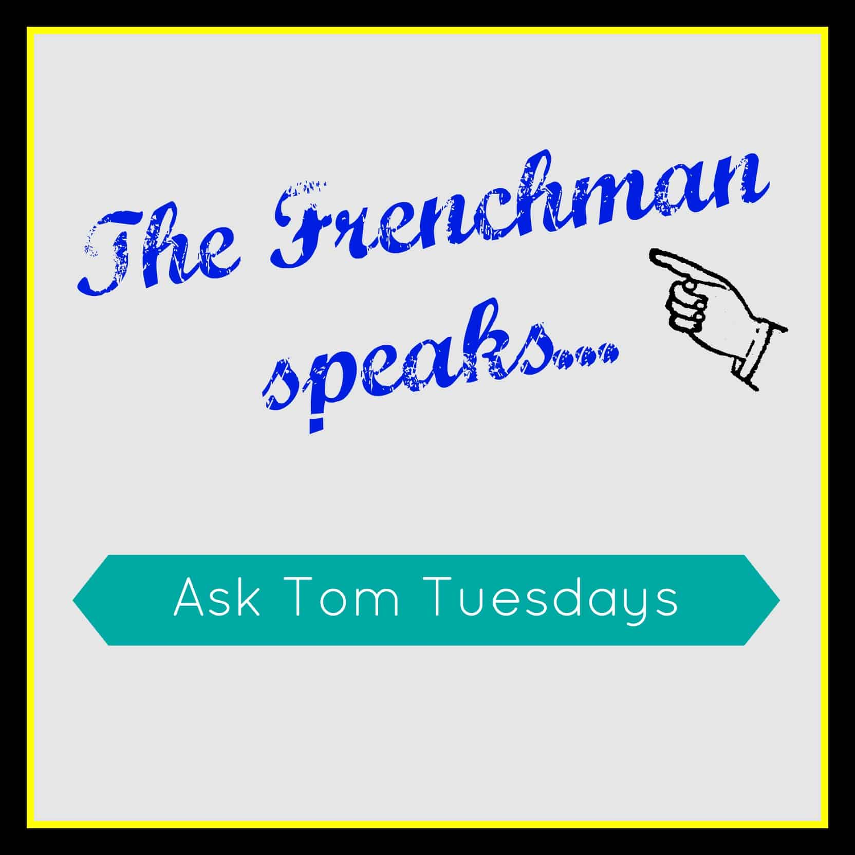 Ask Tom Tuesdays