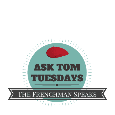Ask Tom Tuesdays: On American & French social differences