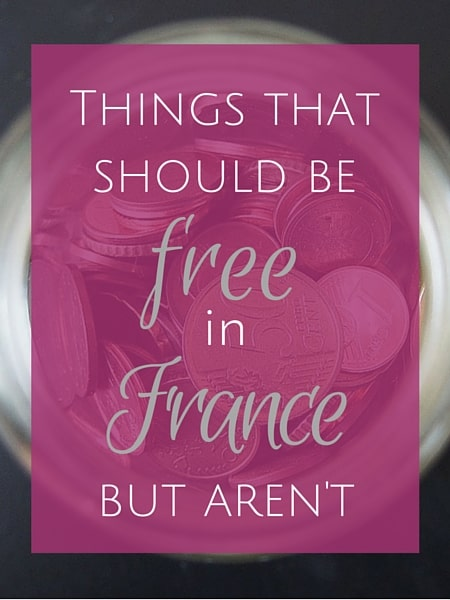 Things that should be free in france but aren't