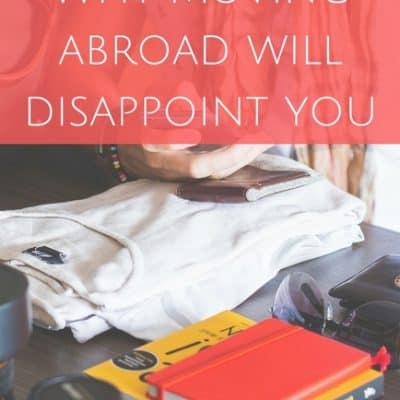 Why moving abroad will disappoint you
