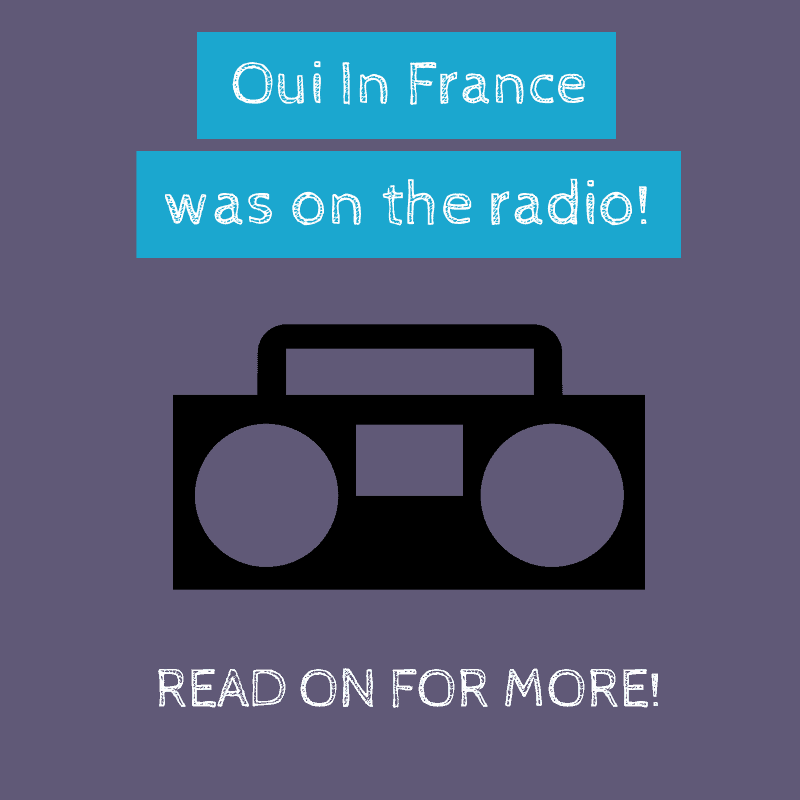 oui in france oui in france was on french radio. Black Bedroom Furniture Sets. Home Design Ideas
