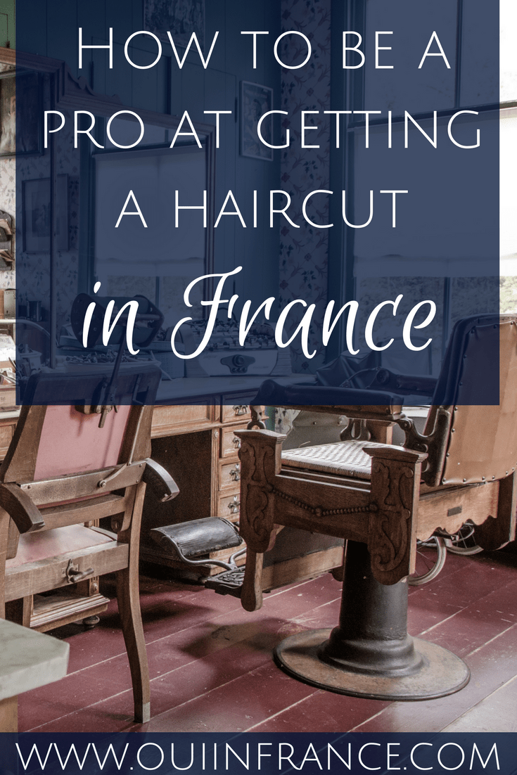 How To Be A Pro At Getting A Haircut In France