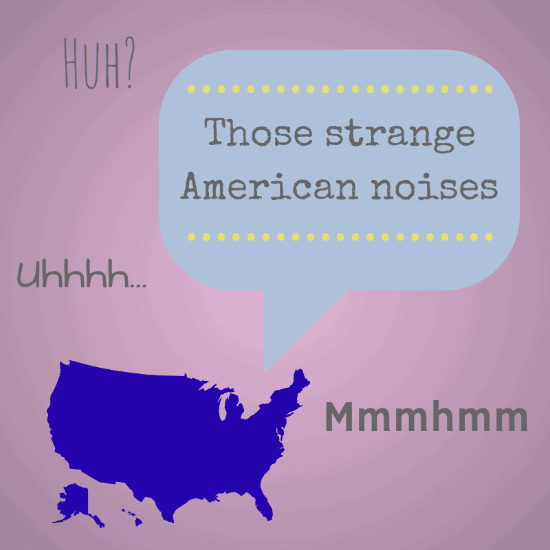 The strange noises Americans make