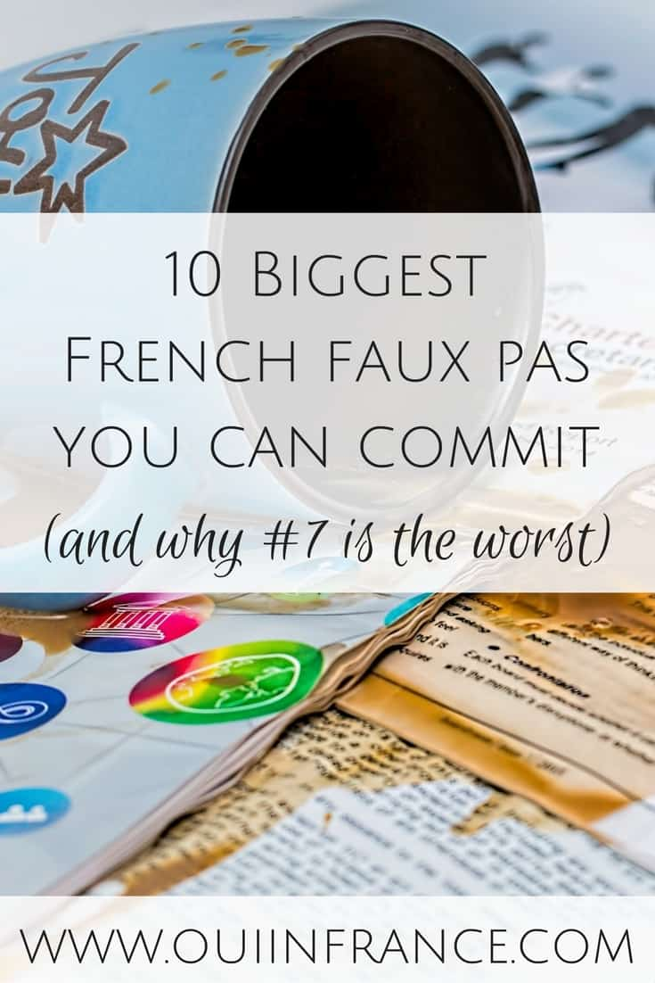10 Biggest French faux pas you can commit