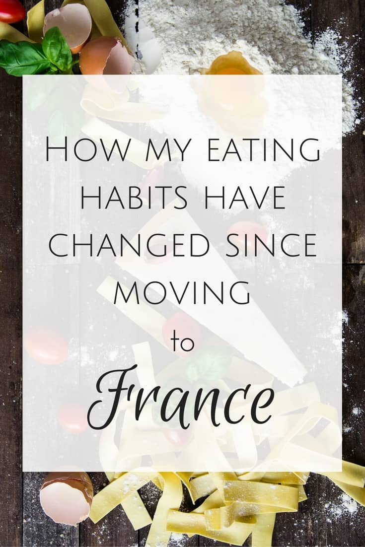 how-my-eating-habits-have-changed-since-moving-to-france