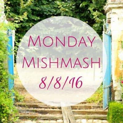 Monday Mishmash 8/8/16