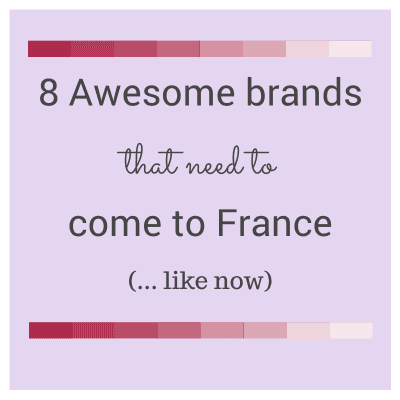 8 Brands that need to come to France now