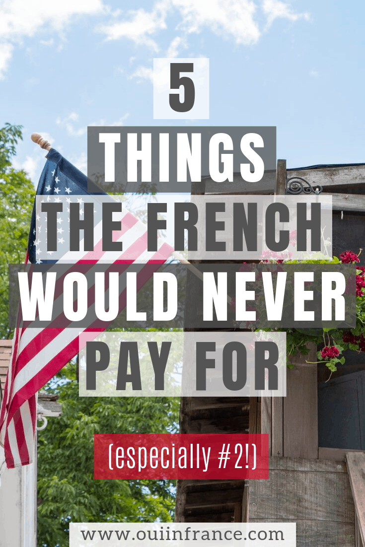 5 things the french would never pay for in france