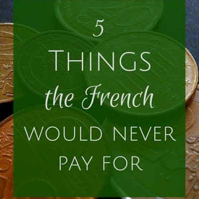 Things the French would never pay for (especially #2)