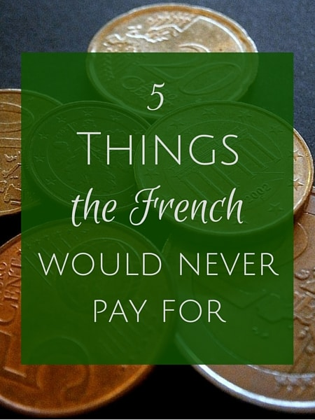 things french wouldn't spend money on
