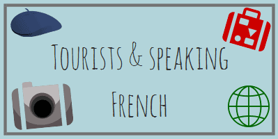 Tourists & the French language