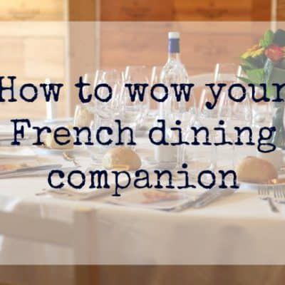 Dining etiquette in France: How to wow your French dining companion