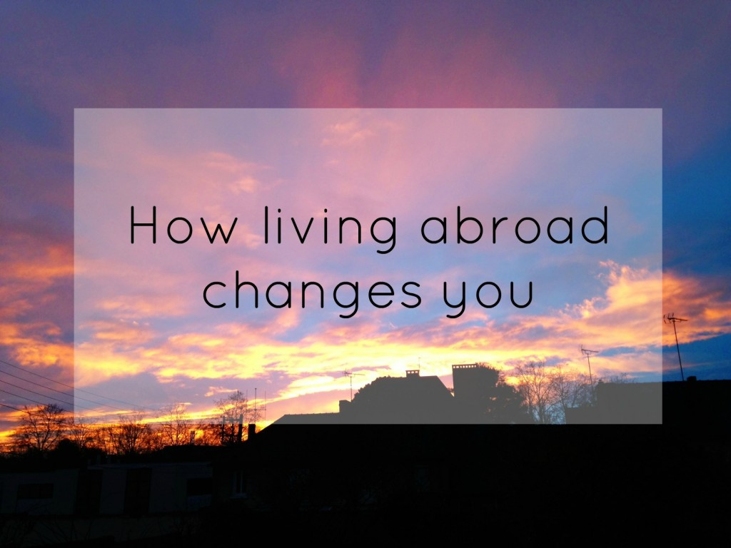 how-living-abroad-changes-you