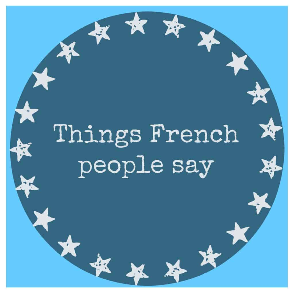things-french-people-say
