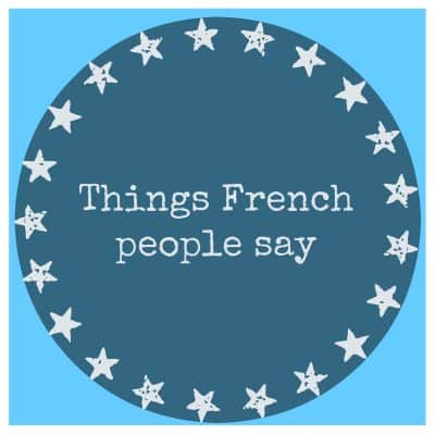 Things French people say (VIDEO)
