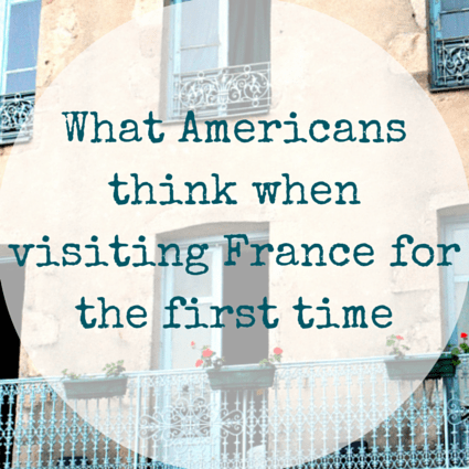 What Americans think when visiting france