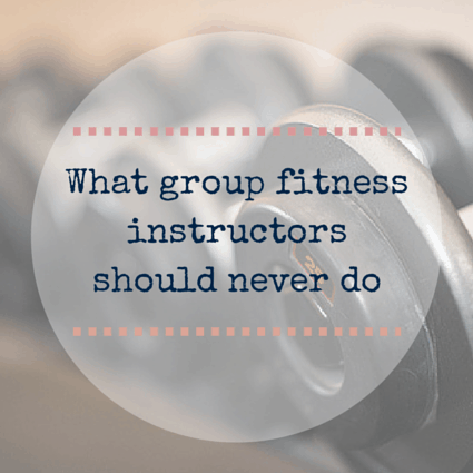 What group fitness instructors should