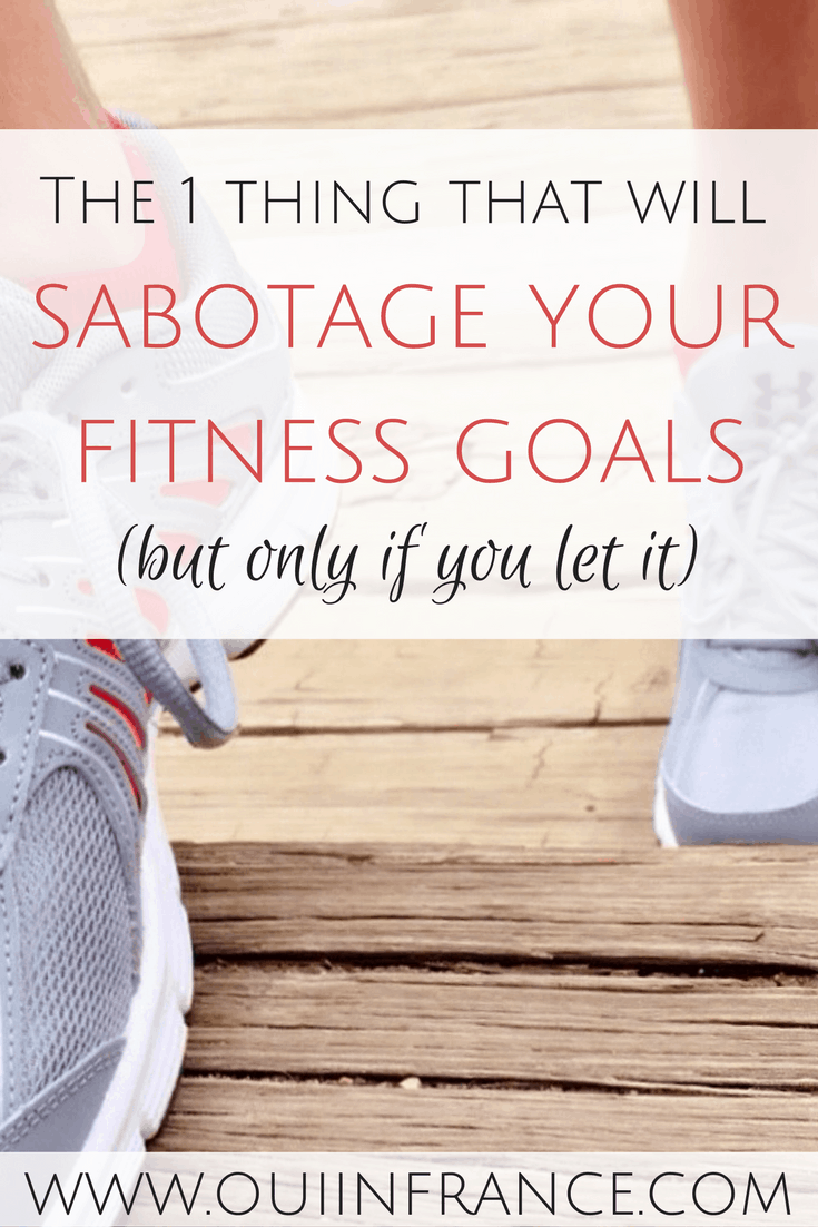 The 1 thing that will sabotage your fitness goals every time (3)