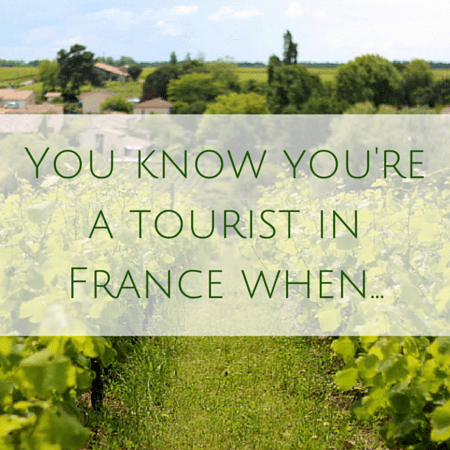 You know you're a tourist in France