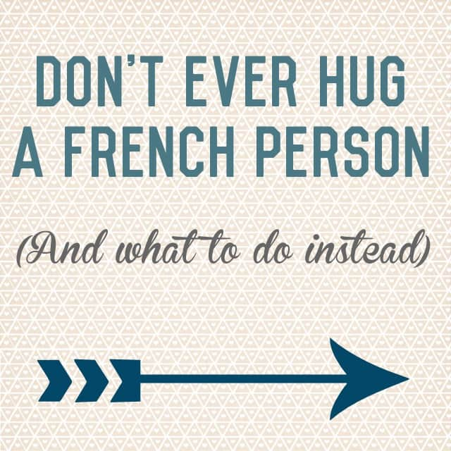 Hugging in france why french people dont hug and what to do instead hugging in france m4hsunfo