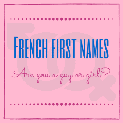 French first names that may mislead you: Male or female?