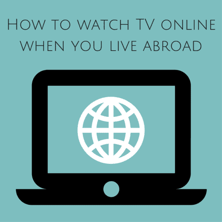 How to watch TV online from abroad