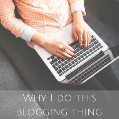 Why I do this blogging thing