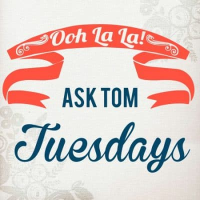 Ask Tom Tuesdays: Do the French really say oooh la la?