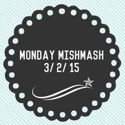 Monday Mishmash 3/2/15
