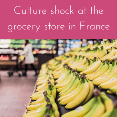 Culture shock moments at grocery stores in France