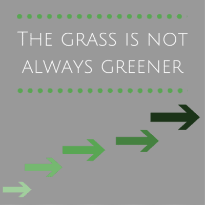 No, the grass is not always greener
