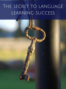 The secret to language learning success