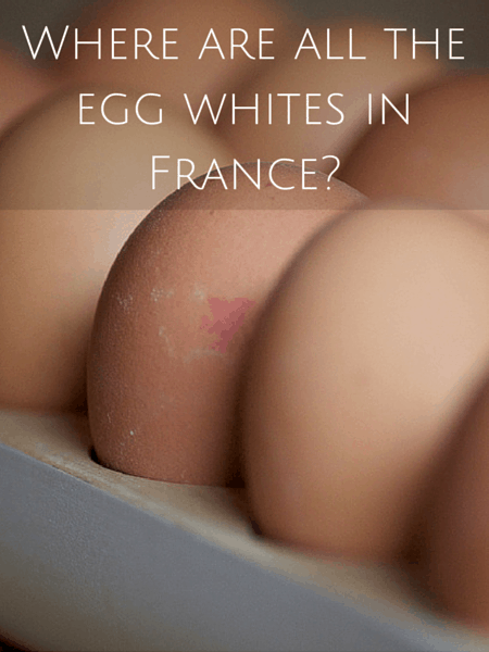 Where are all the egg whites in France-