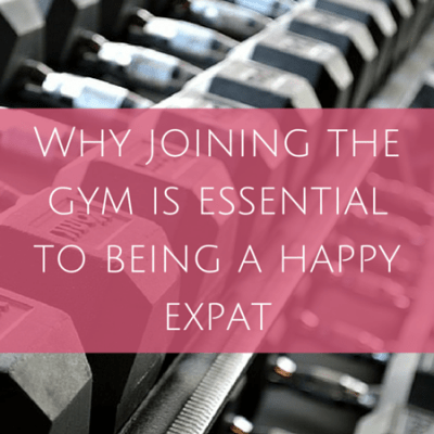 Why joining the gym is essential to being a happy expat