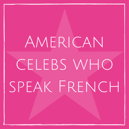 American celebs who speak French