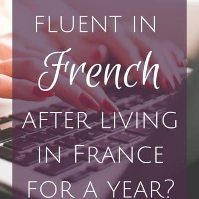 Will you be fluent in French after living in France for a year?