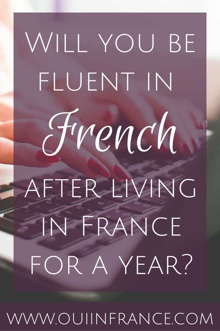 Will you be fluent in French after a year