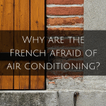 Why are the French afraid of air conditioning?