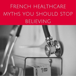 French healthcare myths you should stop