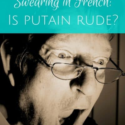 What does putain mean in French & is cursing OK in casual speech?