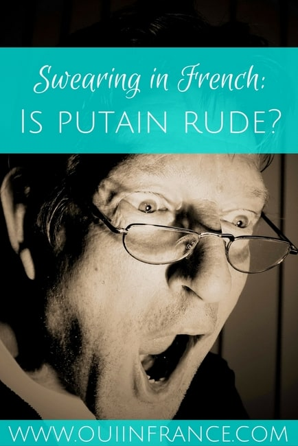 Swearing in French is putain rude