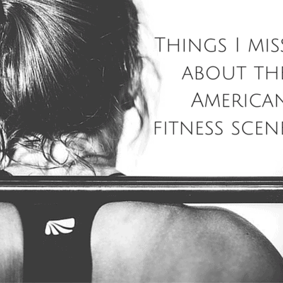 3 Things I miss about the American fitness scene (and 4 things the French win at)